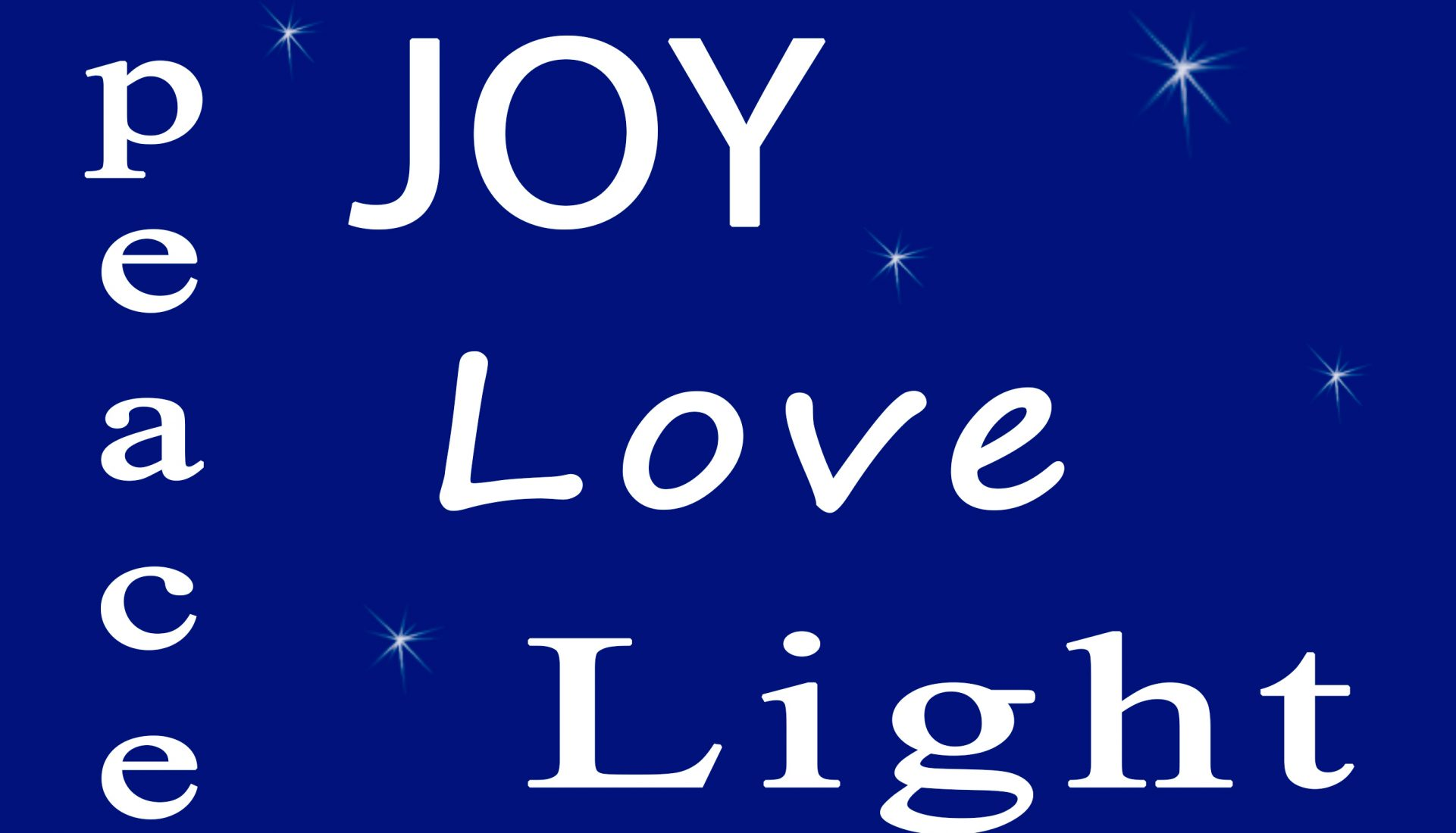 Peace, Joy, Love and Light