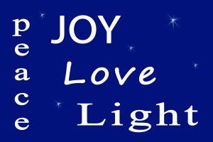 Peace, Joy, Love and Light